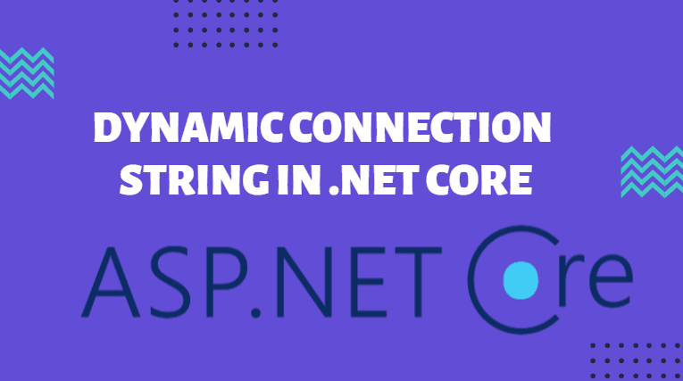 Dynamically Add Connection String To ASP.NET Core appSettings.json