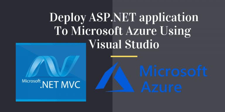 How To Create and Deploy ASP.NET MVC application To Azure
