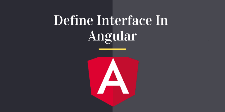 How To Define An Interface In Angular?