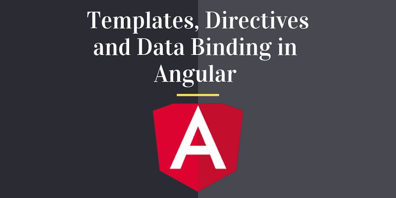 Working With Templates Directives And Data Binding In Angular