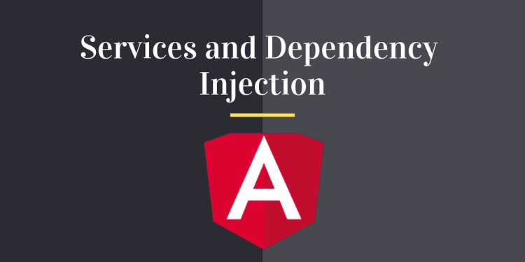 Understanding Services and Dependency Injection in Angular