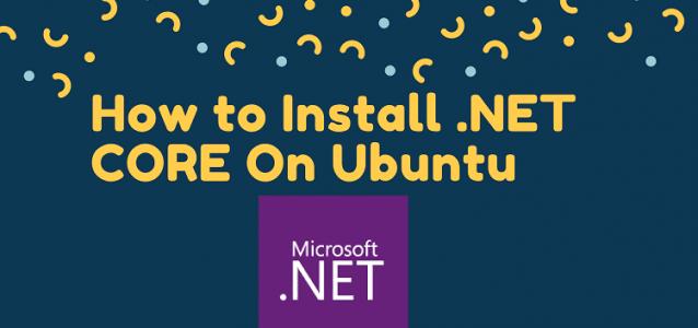 How to Install DotNet Core On Ubuntu