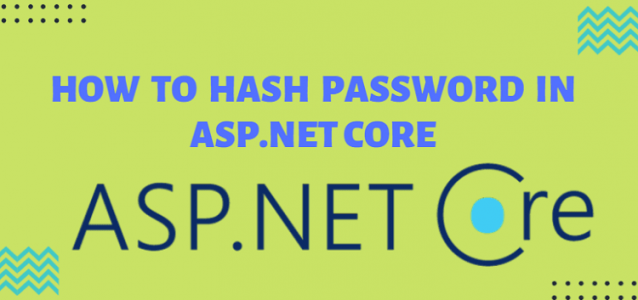How to Hash Password In ASP.NET Core