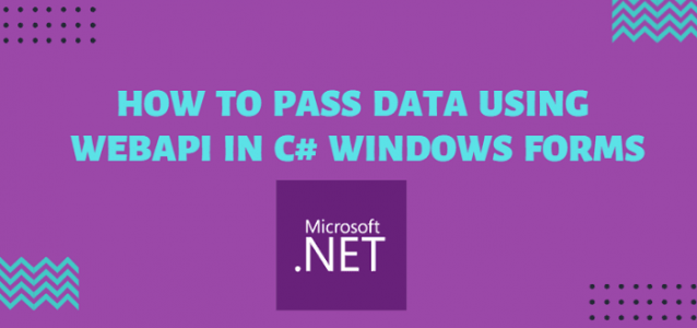 How To Pass Data Using WebAPI In C# Windows Forms