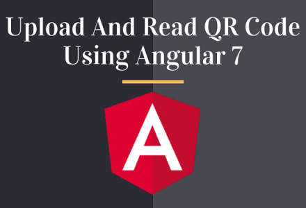 How to Upload And Read QR Code Using Angular 7