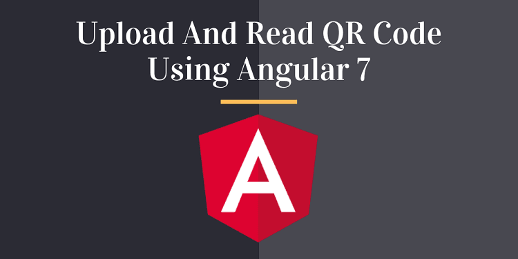 Upload And Read QR Code Using Angular 7