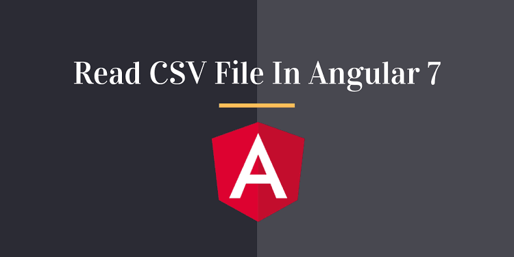 How to Read CSV File In Angular 7 -