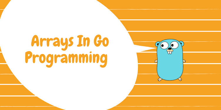 Arrays in Go Programming