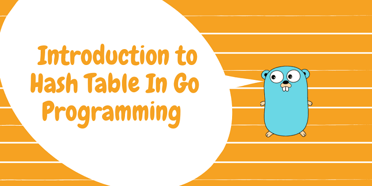 Introduction to Hash Tables In Go programming