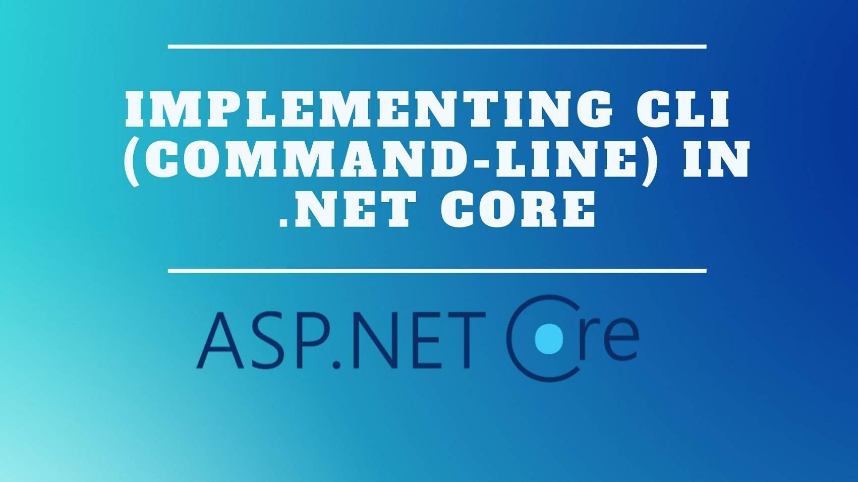 Dotnet CLI Command line tool for ASP.NET Core