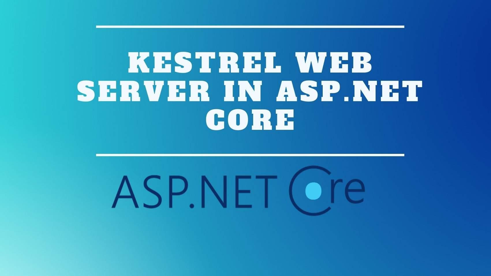 Kestrel Web Server in ASP.NET Core