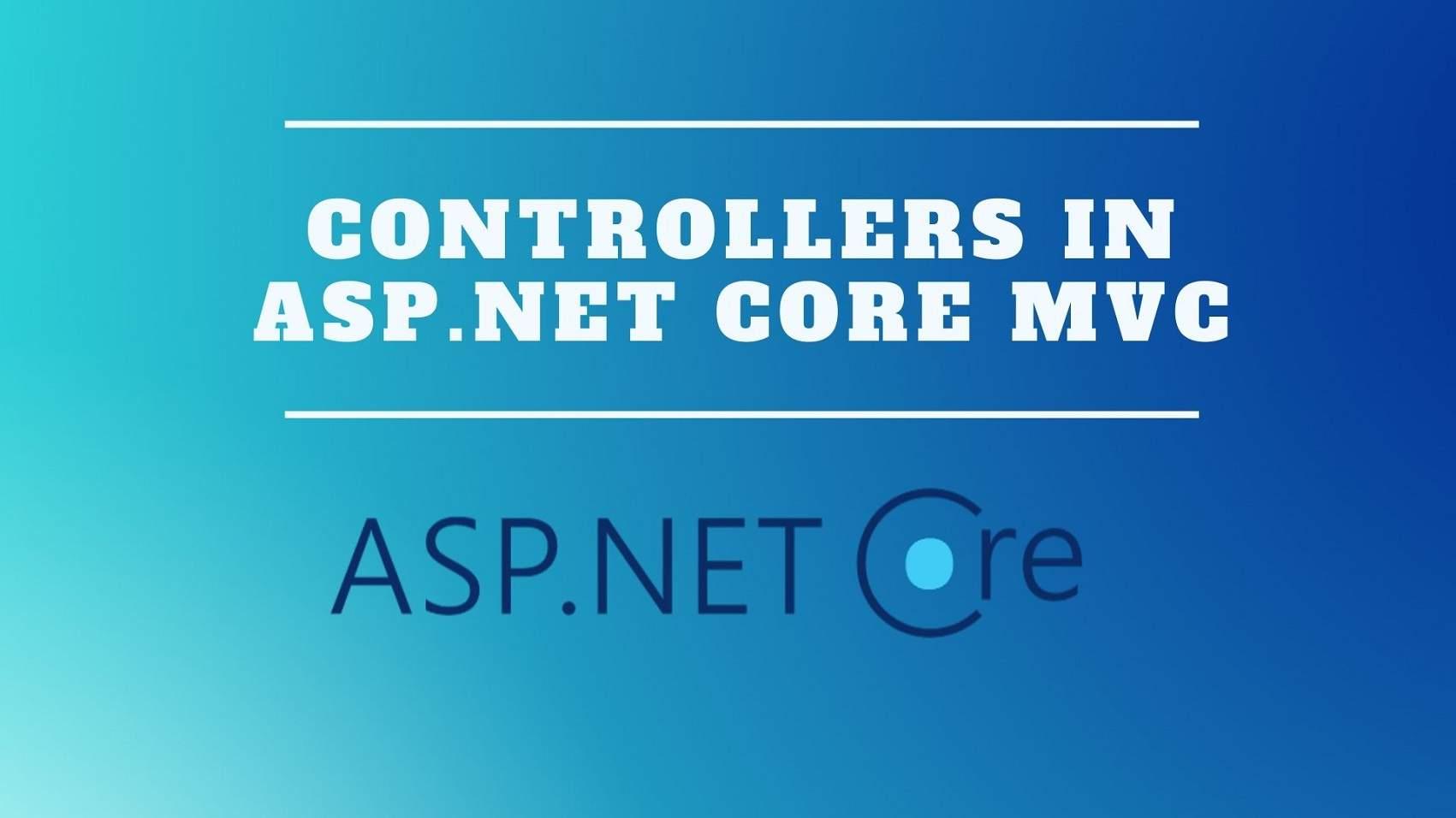 Controllers in ASP.NET Core MVC