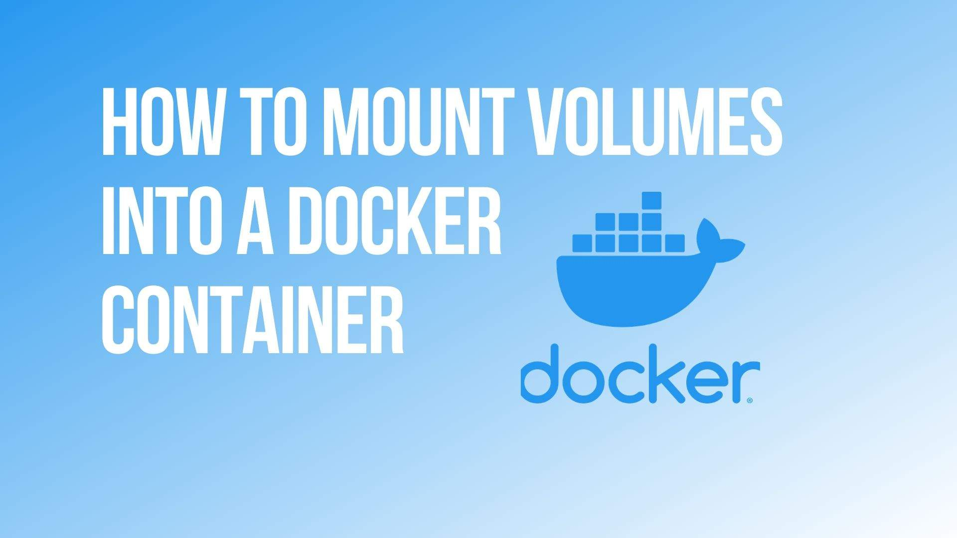 How to Mount Docker Volume into a Container