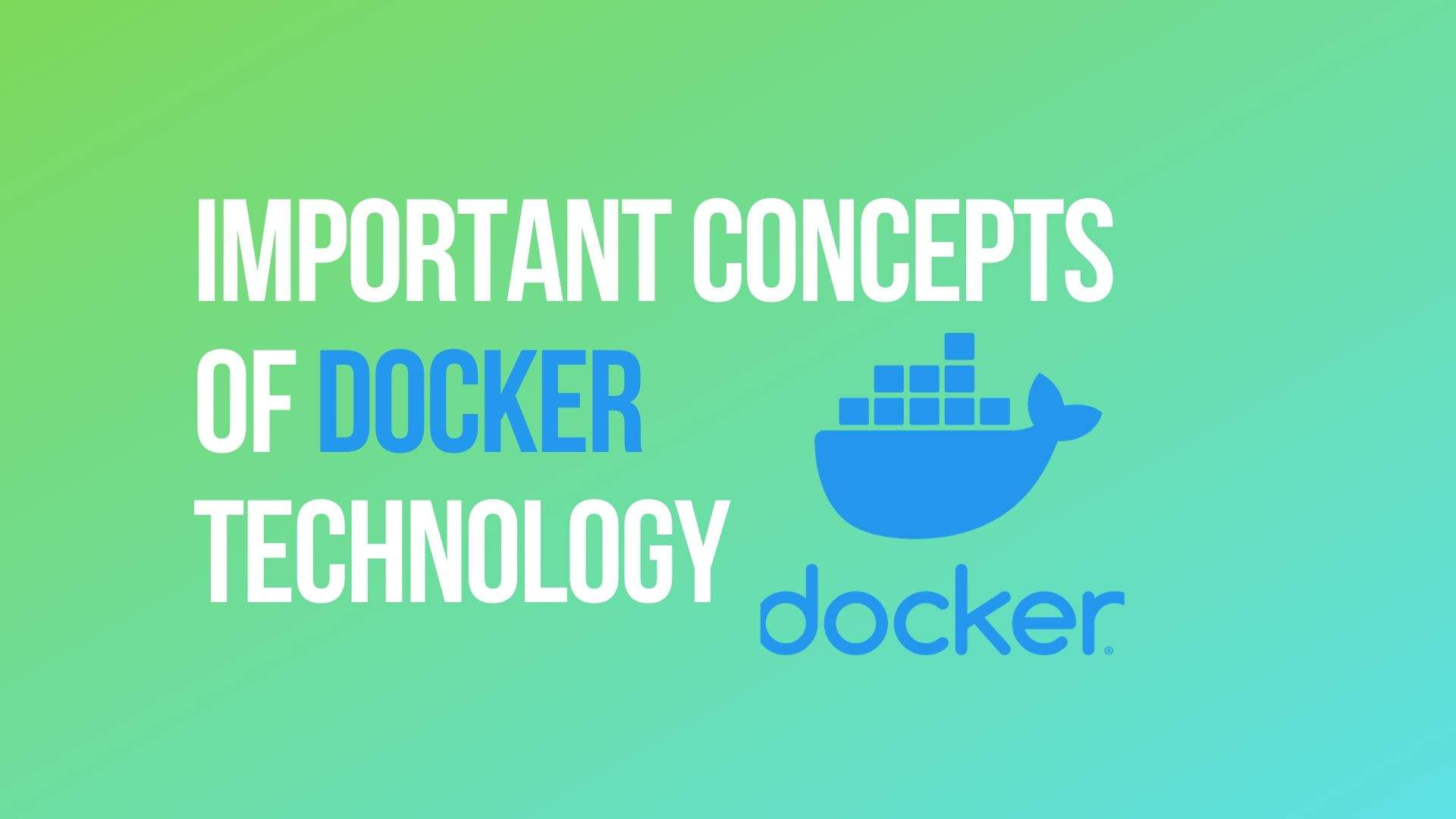 Important Concepts of Docker Technology