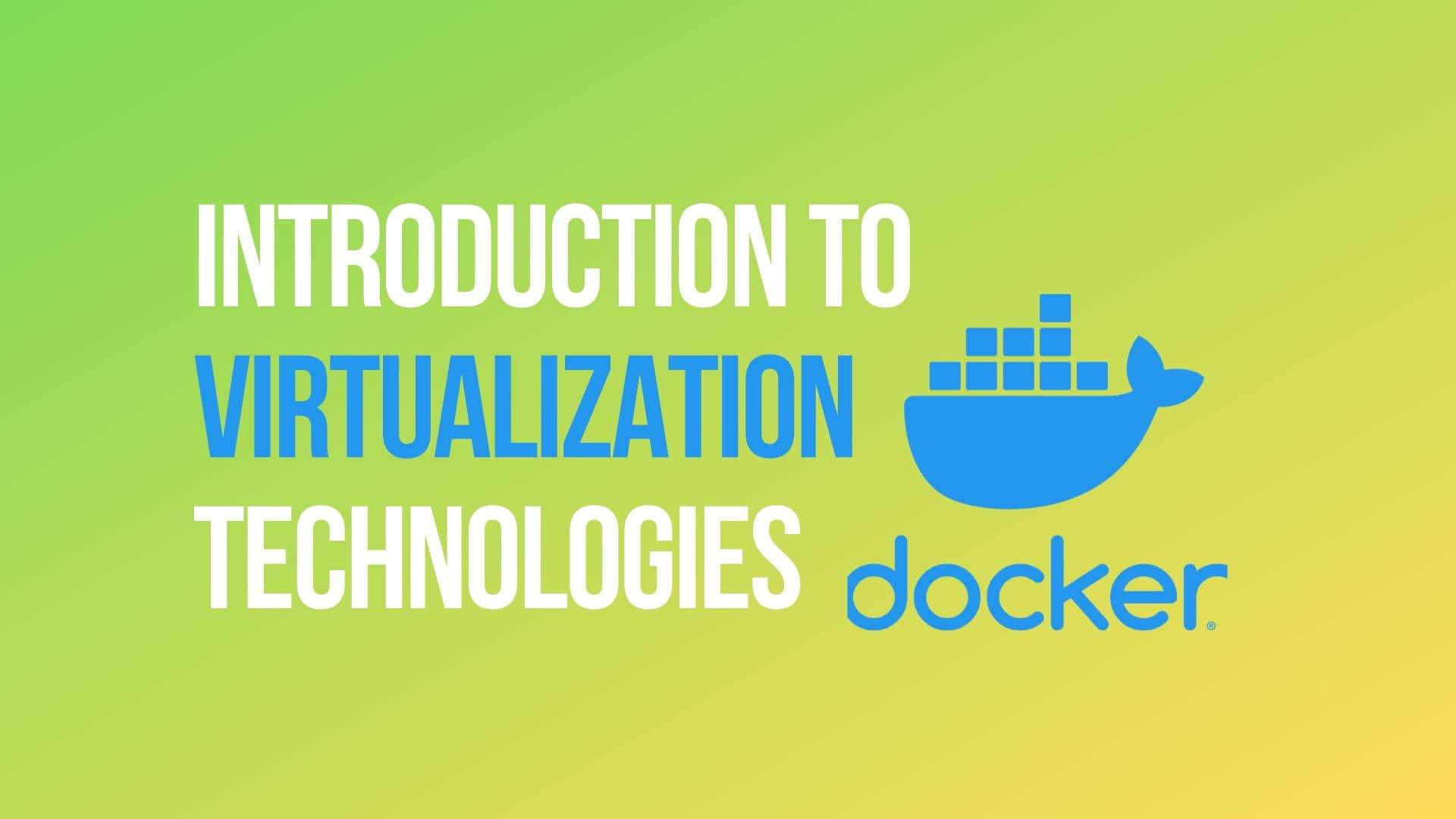 Introduction to Virtualization Technology