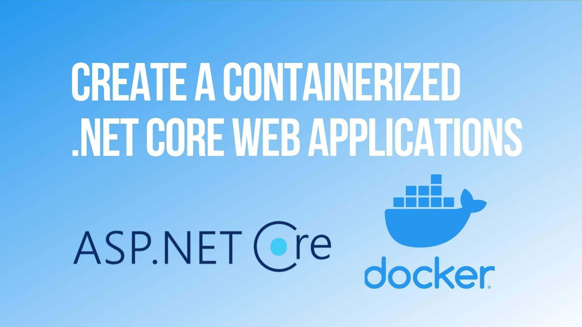 Create a Containerized .NET Core Web Applications