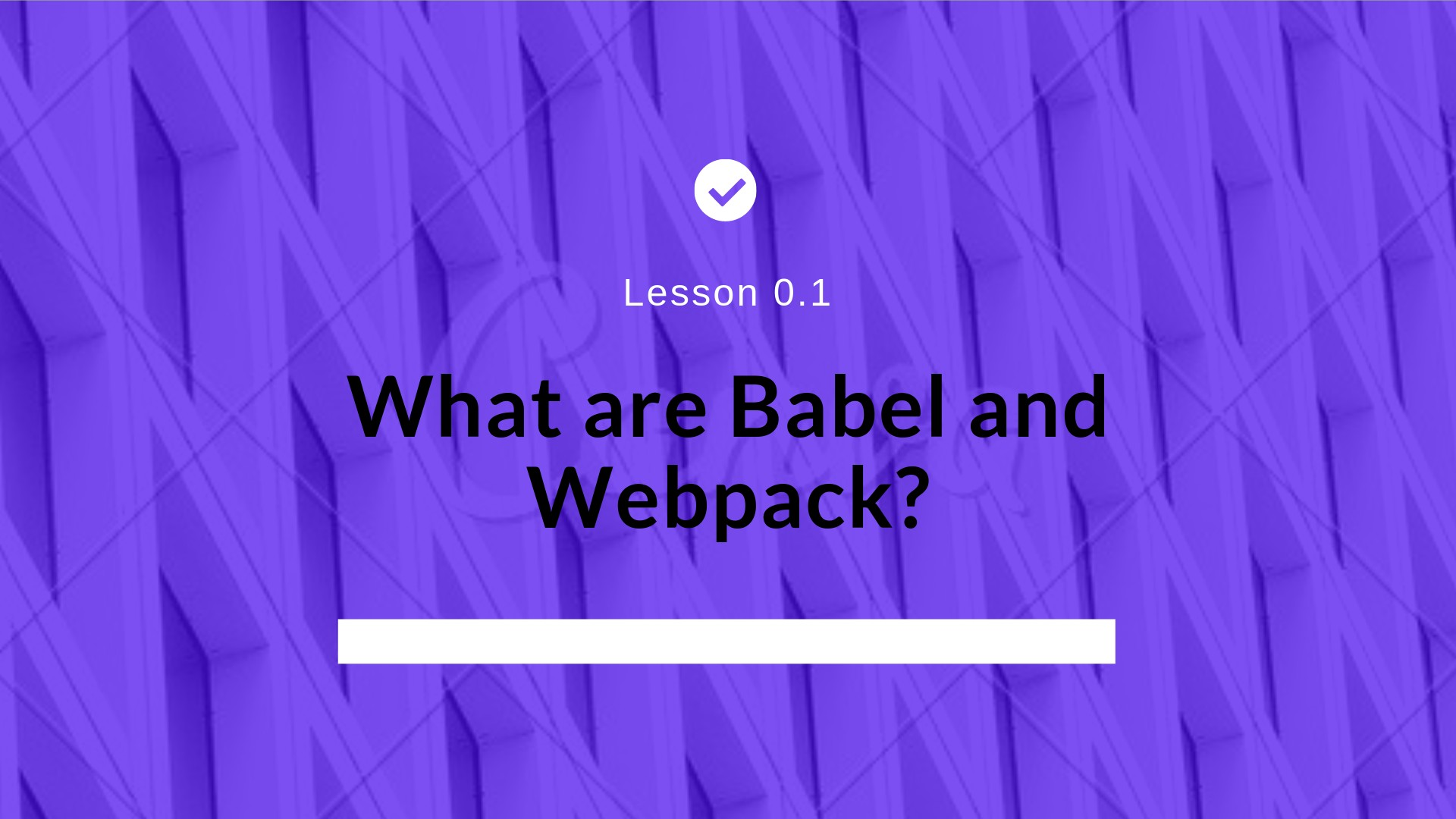 What are Babel and Webpack; and how to properly use them?